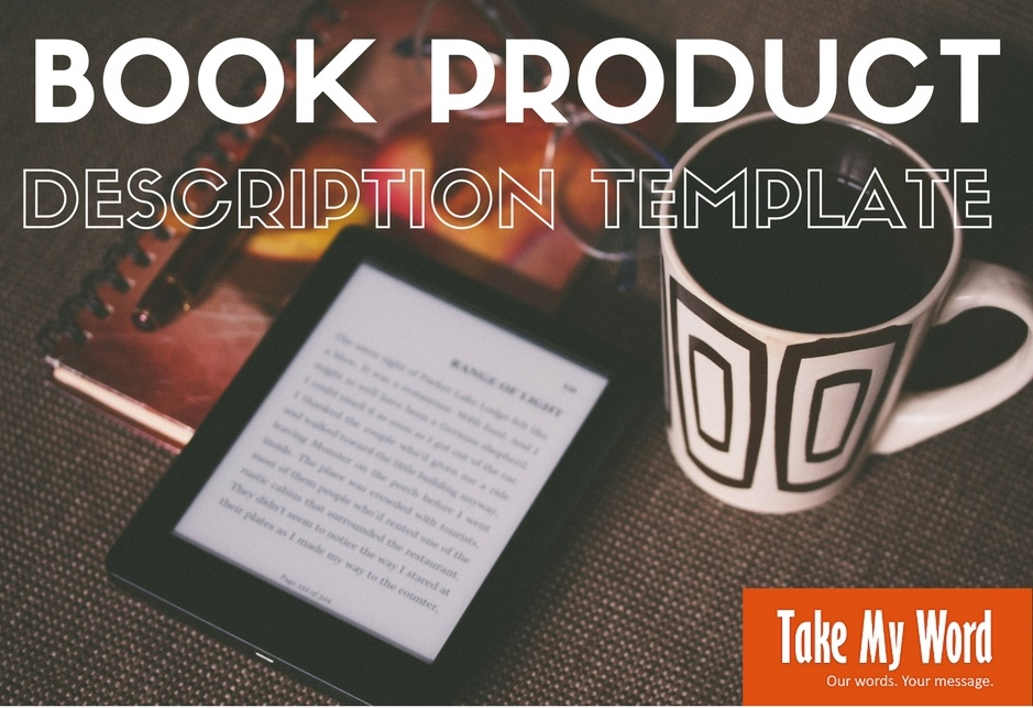How To Write A Product Description For Your Book Take My Word